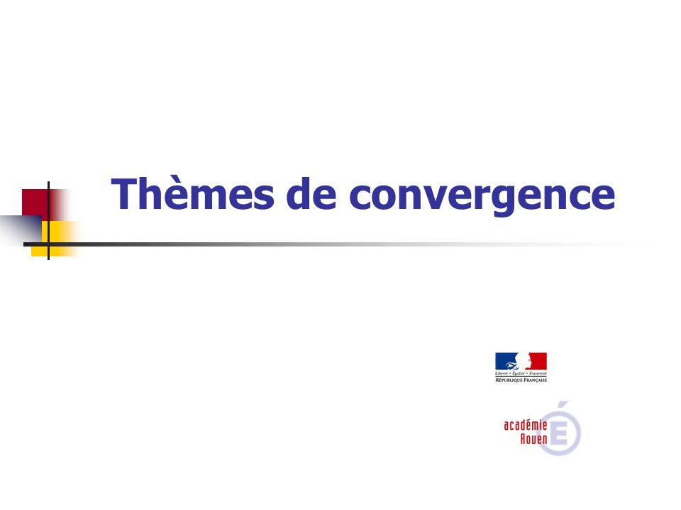 Thèmes de convergence