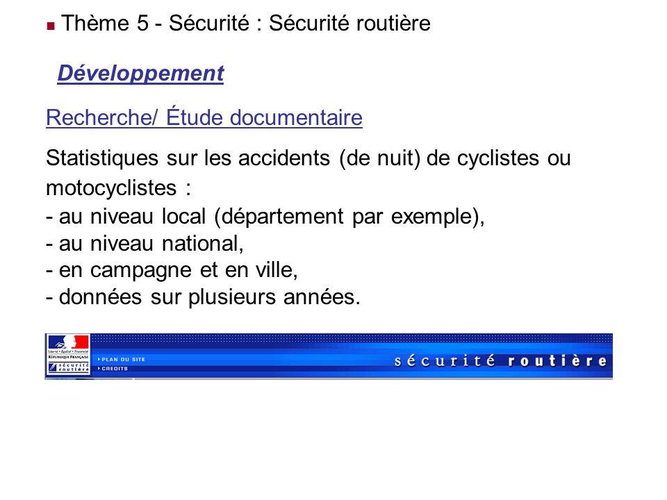Développement Recherche/ Étude documentaire Statistiques sur les accidents (de nuit) de cyclistes ou motocyclistes : - au niveau local (département pa