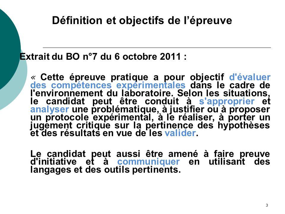 3 Extrait du BO n°7 du 6 octobre 2011 : « Cette épreuve pratique a pour objectif d'évaluer des compétences expérimentales dans le cadre de l'environne