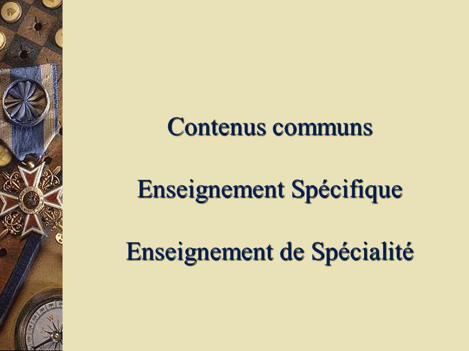 Contenus communs Enseignement Spécifique Enseignement de Spécialité