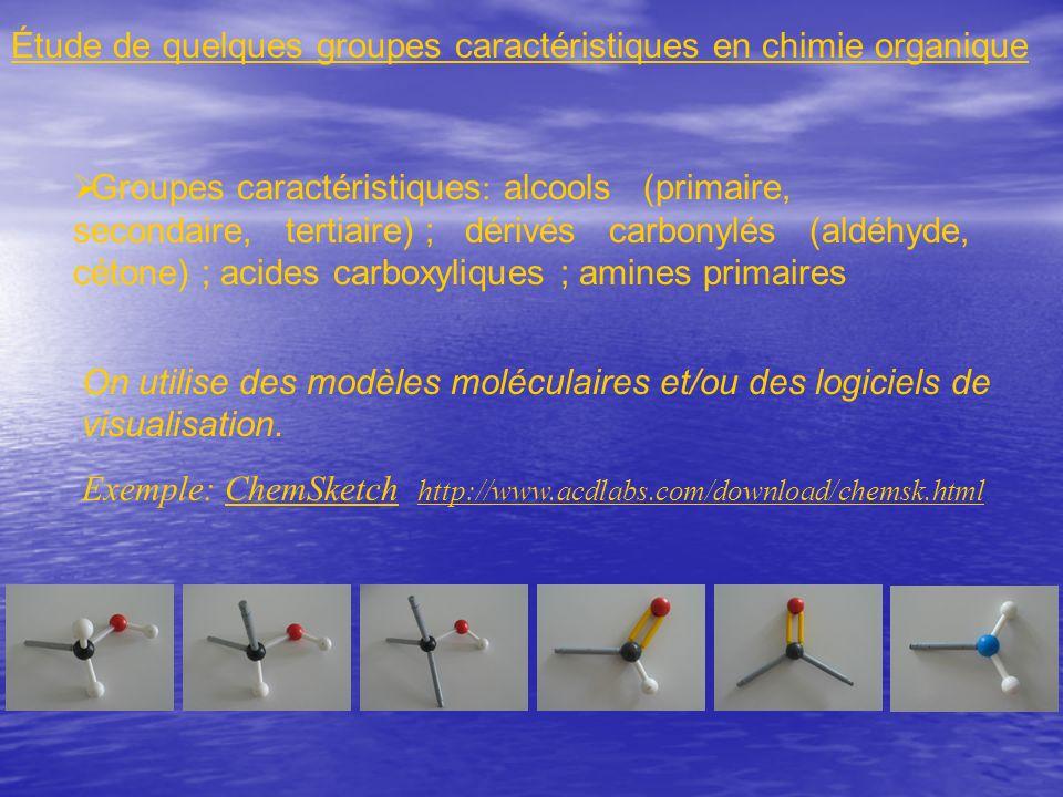 Étude de quelques groupes caractéristiques en chimie organique Groupes caractéristiques : alcools (primaire, secondaire, tertiaire) ; dérivés carbonyl