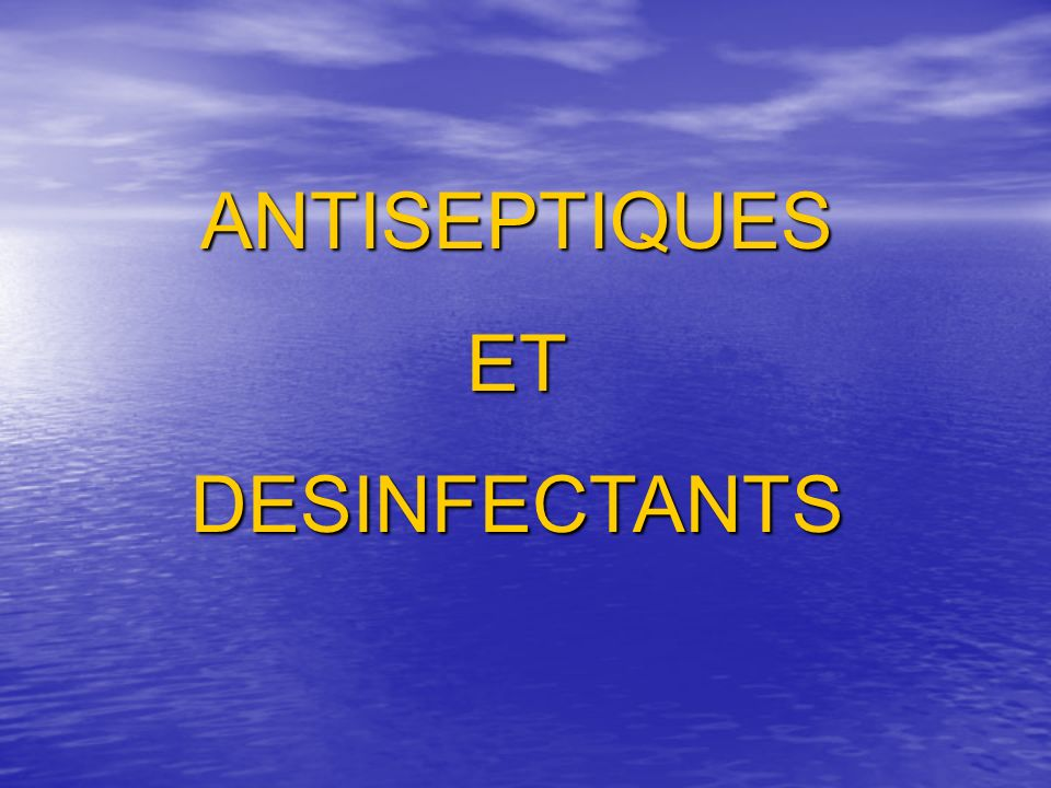 ANTISEPTIQUESETDESINFECTANTS