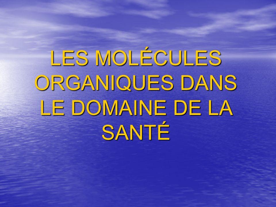 LES MOLÉCULES ORGANIQUES DANS LE DOMAINE DE LA SANTÉ