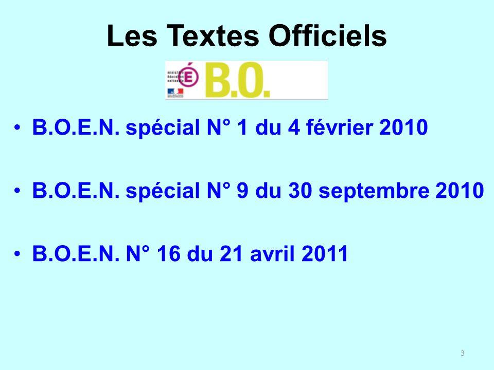 3 Les Textes Officiels B.O.E.N. spécial N° 1 du 4 février 2010 B.O.E.N. spécial N° 9 du 30 septembre 2010 B.O.E.N. N° 16 du 21 avril 2011