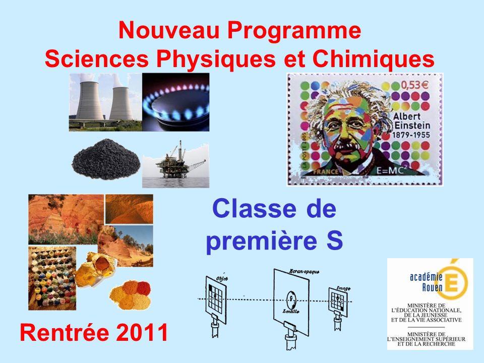 Classe de première S Rentrée 2011 Nouveau Programme Sciences Physiques et Chimiques