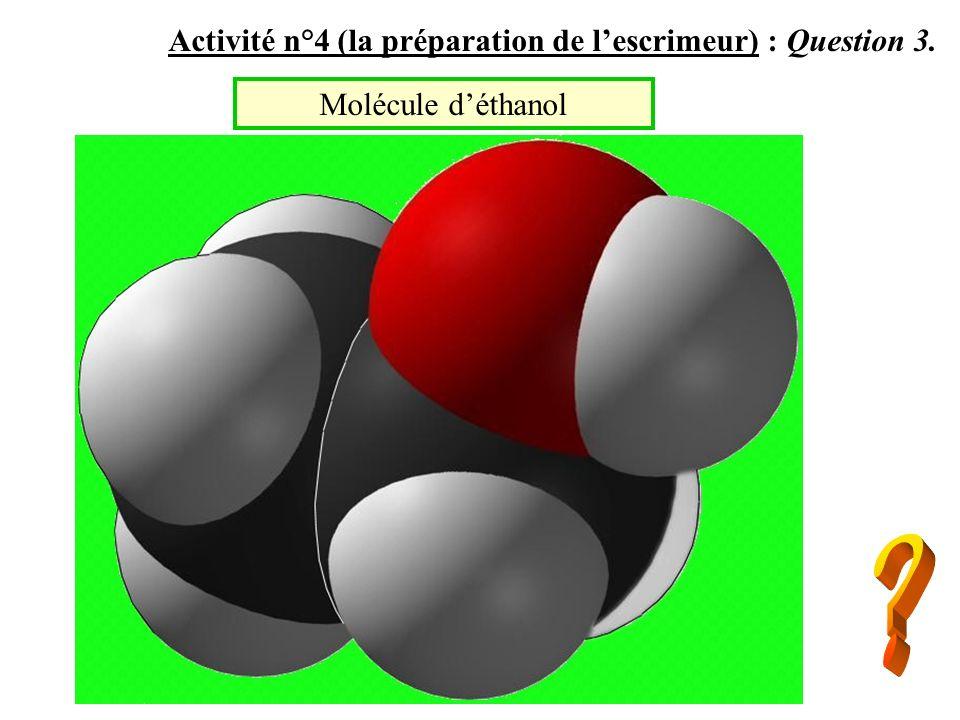 Activité n°4 (la préparation de lescrimeur) : Question 4. éthanol