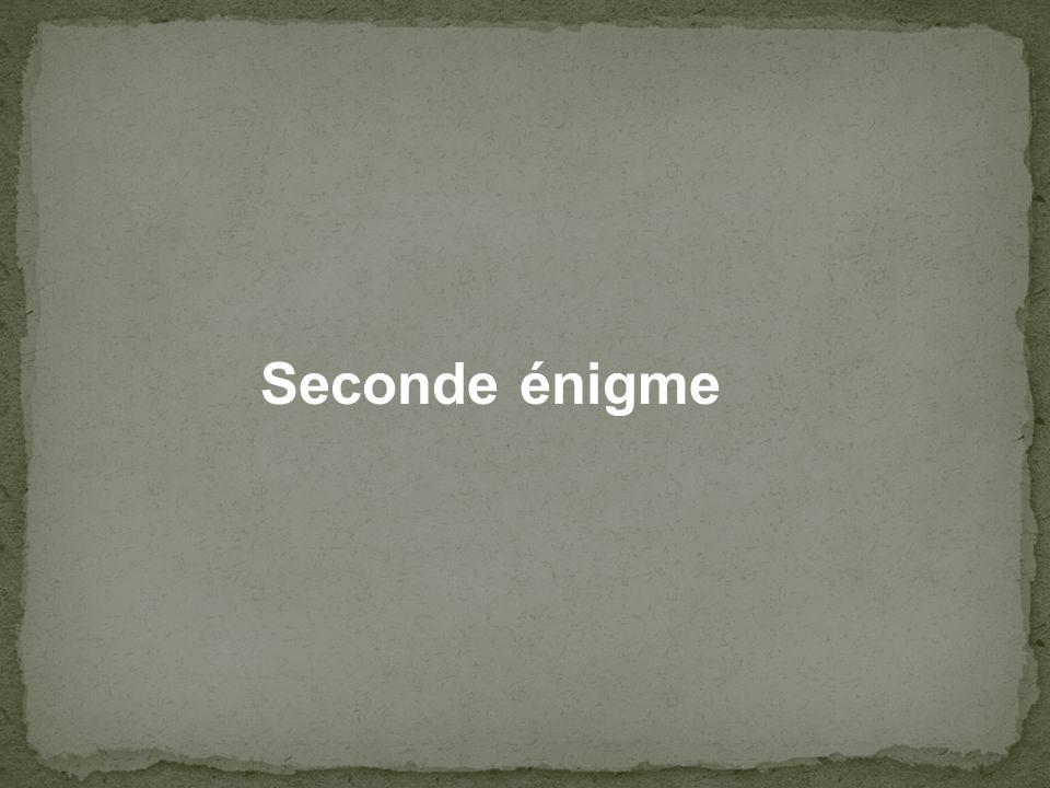Seconde énigme