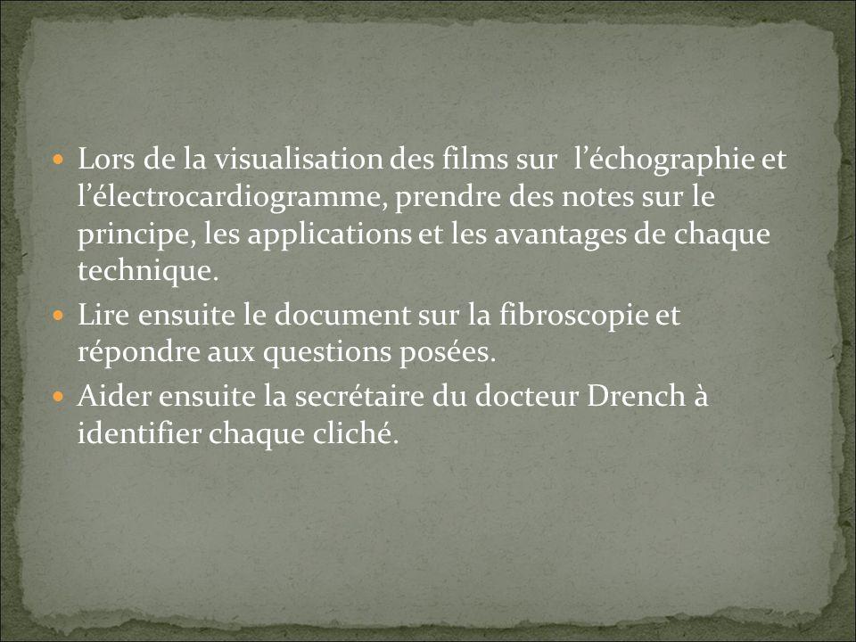 Lors de la visualisation des films sur léchographie et lélectrocardiogramme, prendre des notes sur le principe, les applications et les avantages de chaque technique.