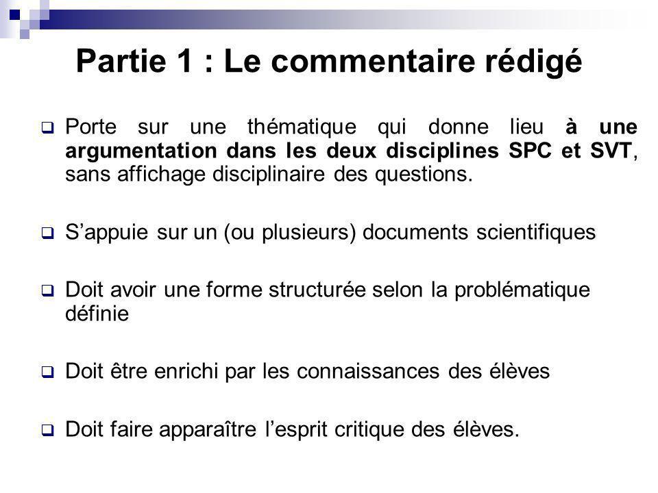 Partie 1 : Le commentaire rédigé Porte sur une thématique qui donne lieu à une argumentation dans les deux disciplines SPC et SVT, sans affichage disc