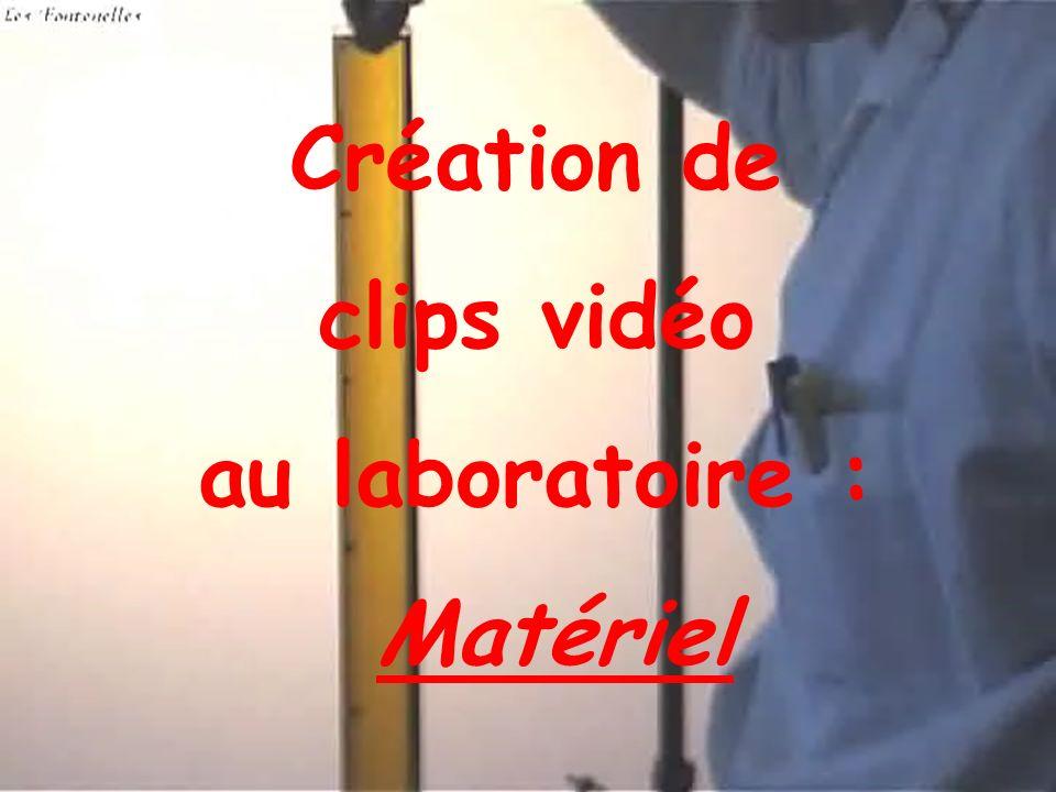 Création de clips vidéo au laboratoire : Matériel