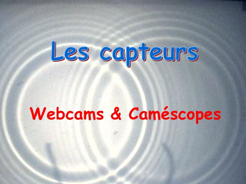 Webcams & Caméscopes
