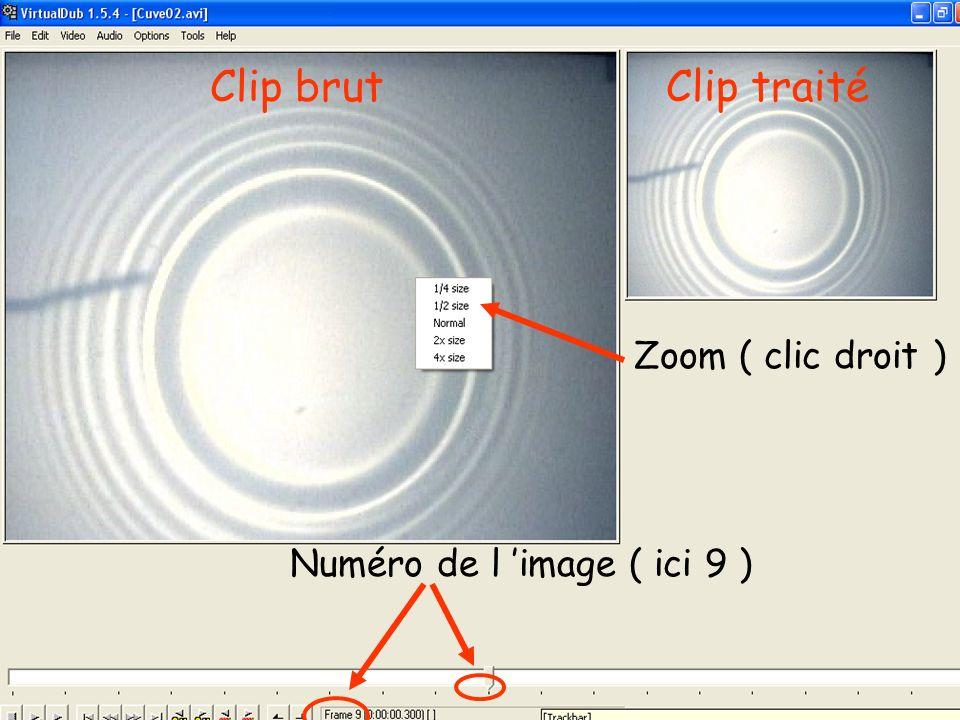 Clip brutClip traité Zoom ( clic droit ) Numéro de l image ( ici 9 )