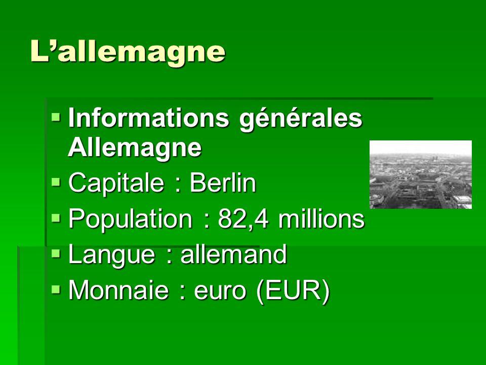 Lallemagne Informations générales Allemagne Informations générales Allemagne Capitale : Berlin Capitale : Berlin Population : 82,4 millions Population