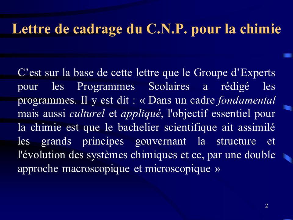 2 Lettre de cadrage du C.N.P. pour la chimie Cest sur la base de cette lettre que le Groupe dExperts pour les Programmes Scolaires a rédigé les progra