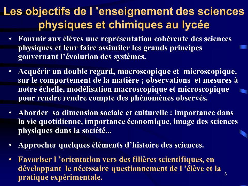 3 Les objectifs de l enseignement des sciences physiques et chimiques au lycée Fournir aux élèves une représentation cohérente des sciences physiques