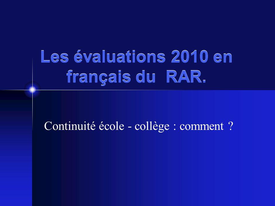 Les évaluations 2010 en français du RAR. Continuité école - collège : comment ?