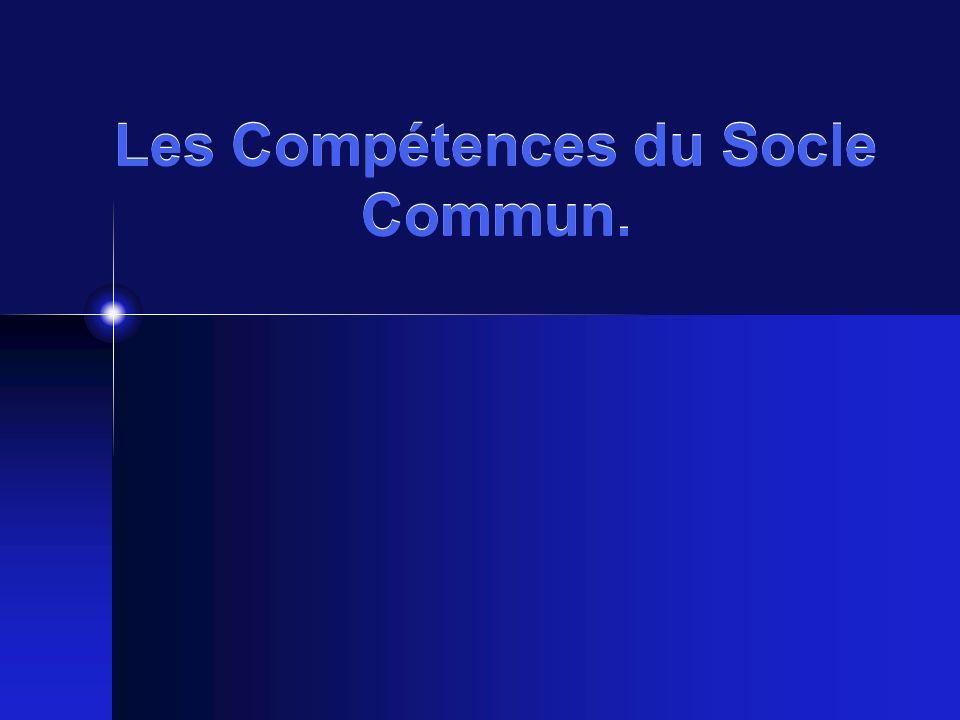 Les Compétences du Socle Commun.