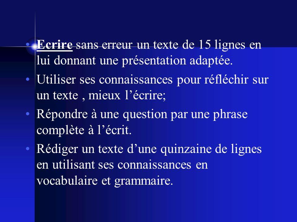 Ecrire sans erreur un texte de 15 lignes en lui donnant une présentation adaptée.