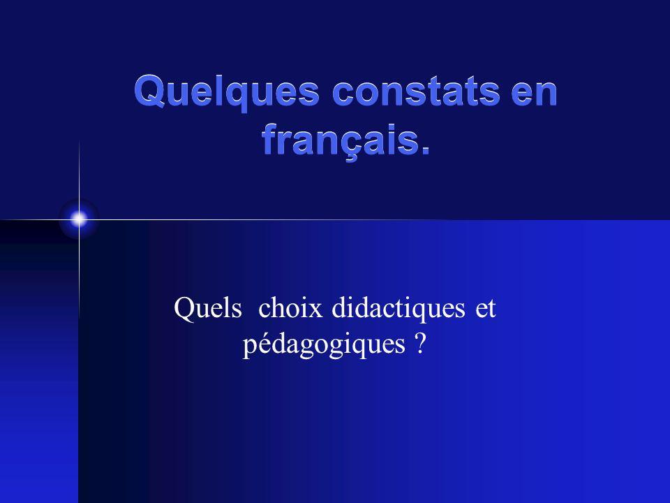 Quelques constats en français. Quels choix didactiques et pédagogiques ?