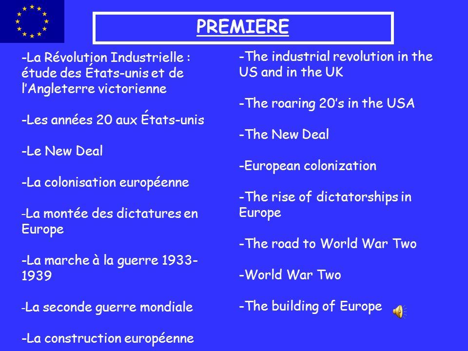 PREMIERE -La Révolution Industrielle : étude des États-unis et de lAngleterre victorienne -Les années 20 aux États-unis -Le New Deal -La colonisation