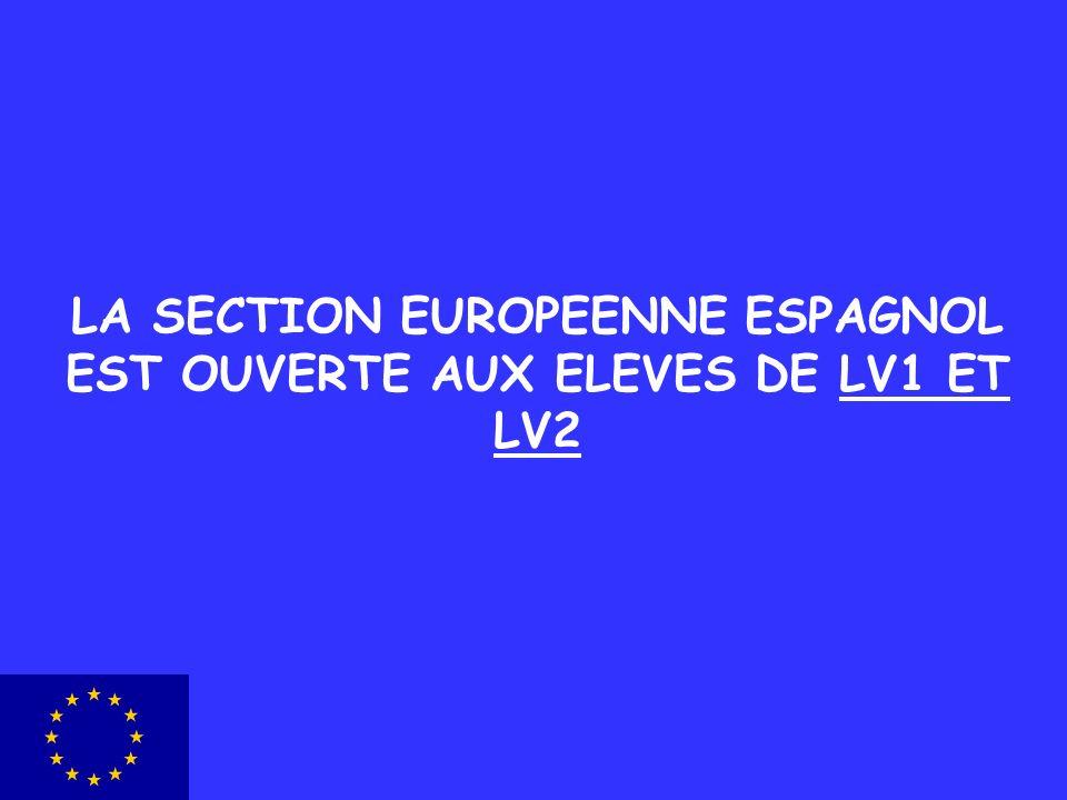 LA SECTION EUROPEENNE ESPAGNOL EST OUVERTE AUX ELEVES DE LV1 ET LV2