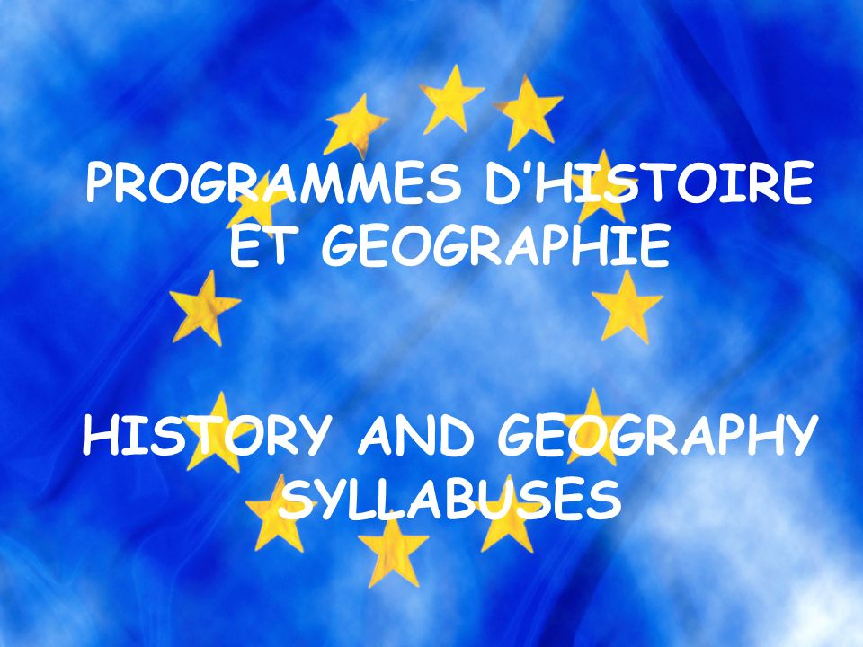 PROGRAMMES DHISTOIRE ET GEOGRAPHIE HISTORY AND GEOGRAPHY SYLLABUSES