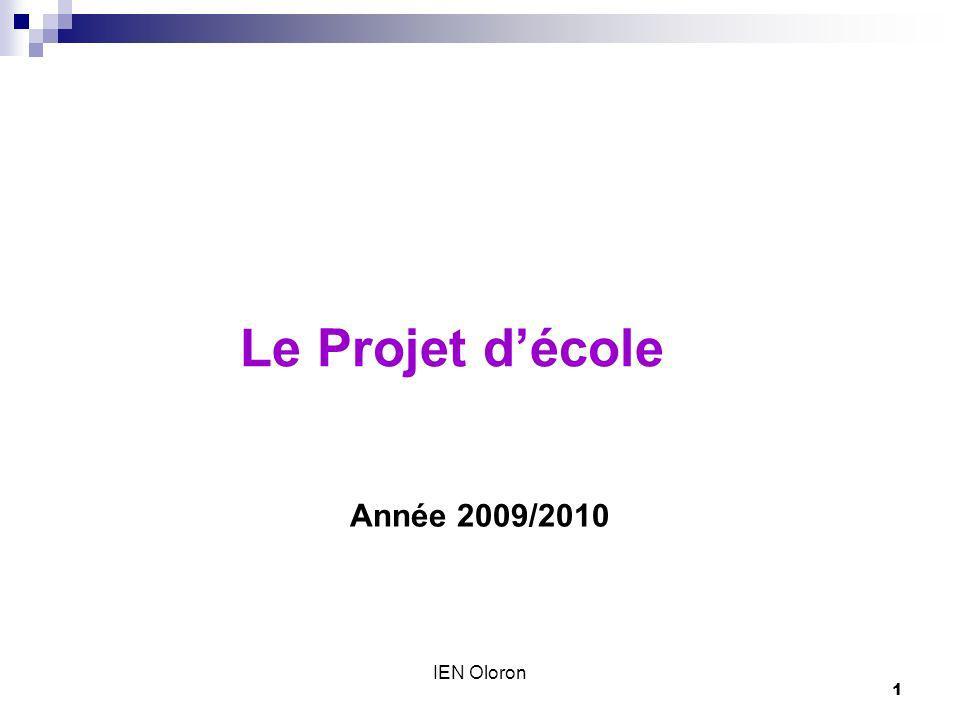 1 IEN Oloron Le Projet décole Année 2009/2010