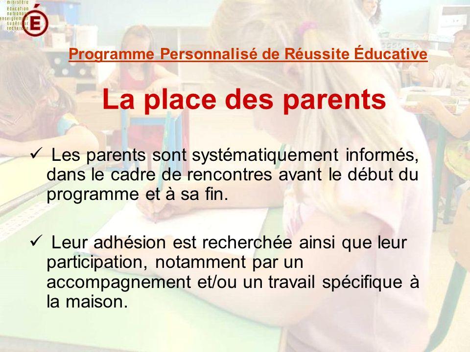 La place des parents Les parents sont systématiquement informés, dans le cadre de rencontres avant le début du programme et à sa fin. Leur adhésion es