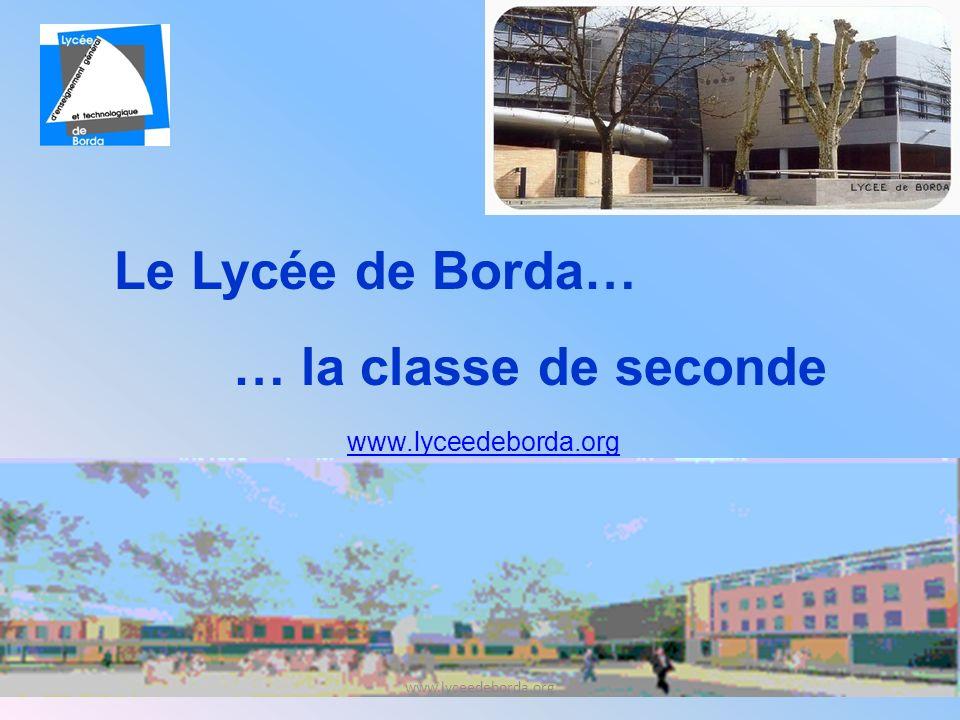 Le Lycée de Borda… … la classe de seconde www.lyceedeborda.org