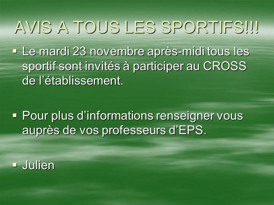 AVIS A TOUS LES SPORTIFS!!! Le mardi 23 novembre après-midi tous les sportif sont invités à participer au CROSS de létablissement. Le mardi 23 novembr