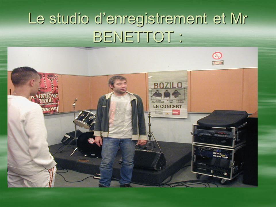 Le studio denregistrement et Mr BENETTOT :