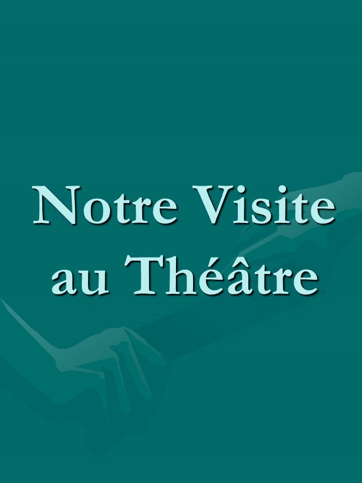 Notre Visite au Théâtre