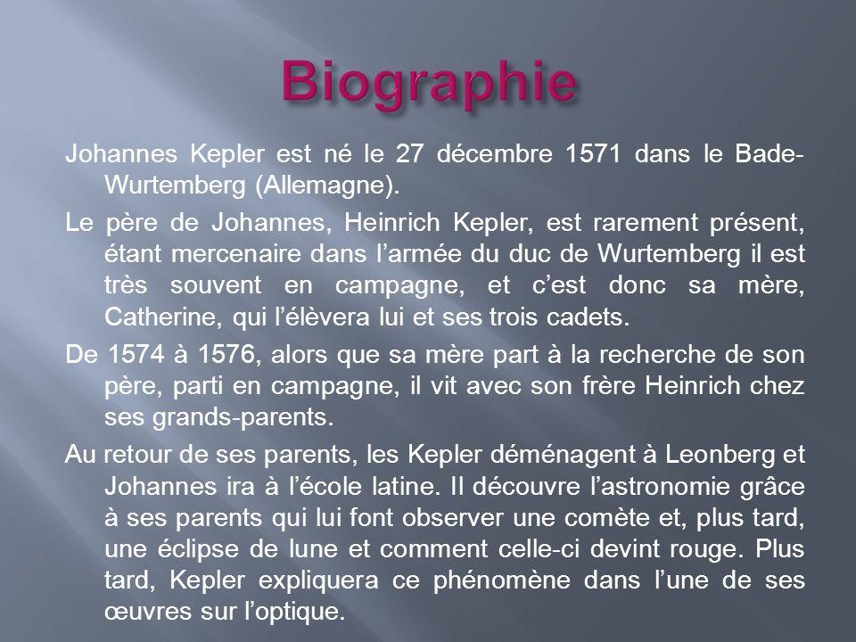 Johannes Kepler est né le 27 décembre 1571 dans le Bade- Wurtemberg (Allemagne).