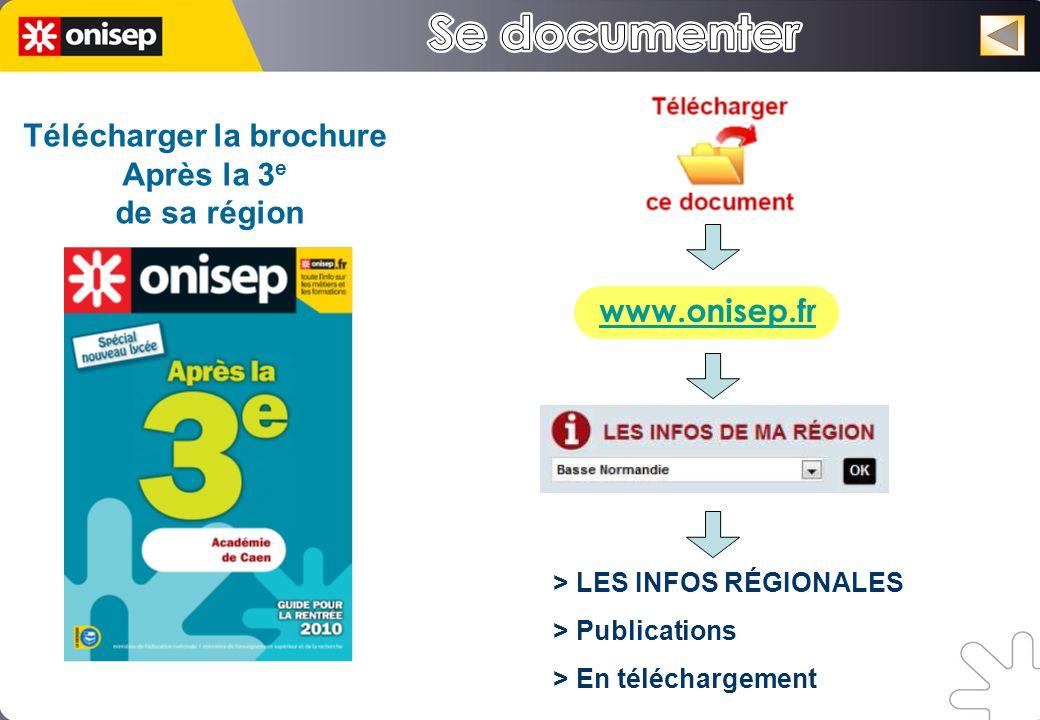 www.onisep.fr Télécharger la brochure Après la 3 e de sa région > LES INFOS RÉGIONALES > Publications > En téléchargement