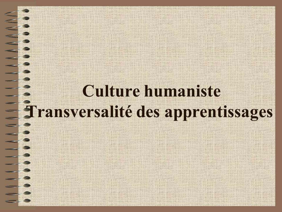 Culture humaniste […La culture humaniste ouvre lesprit des élèves à la diversité et à lévolution des civilisations, des sociétés, des territoires, des faits religieux et des arts ; elle leur permet dacquérir des repères temporels, spatiaux, culturels et civiques.