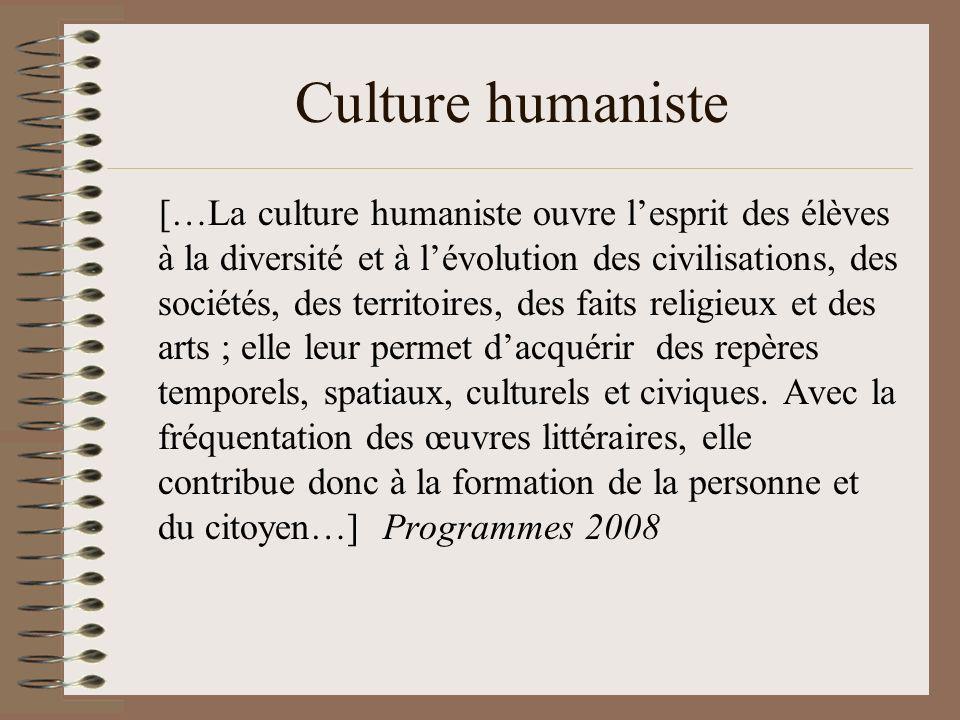 Culture humaniste […La culture humaniste ouvre lesprit des élèves à la diversité et à lévolution des civilisations, des sociétés, des territoires, des