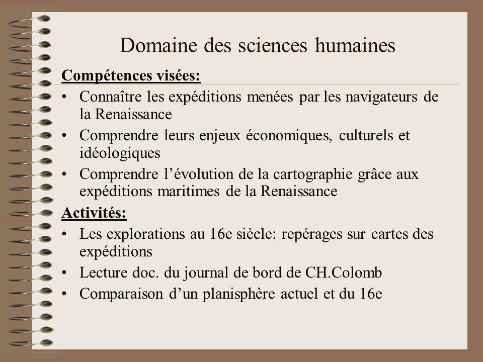 Domaine des sciences humaines Compétences visées: Connaître les expéditions menées par les navigateurs de la Renaissance Comprendre leurs enjeux écono