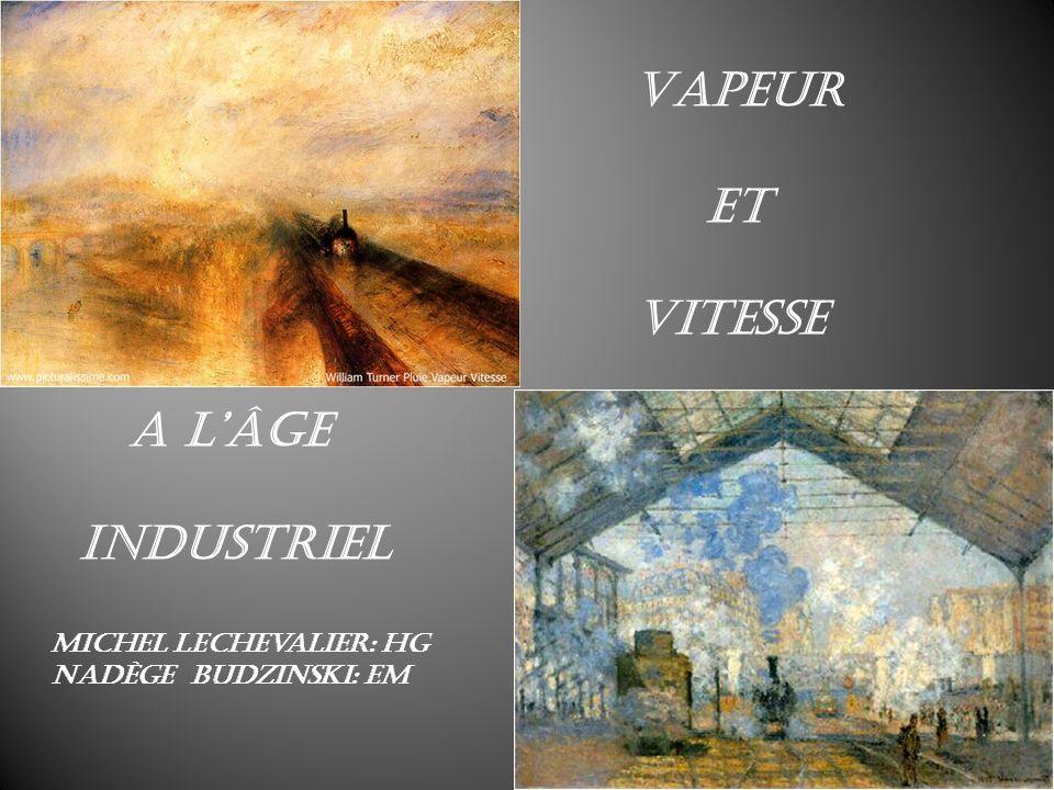 Vapeur Et vitesse A lâge Industriel Michel Lechevalier: HG Nadège Budzinski: EM