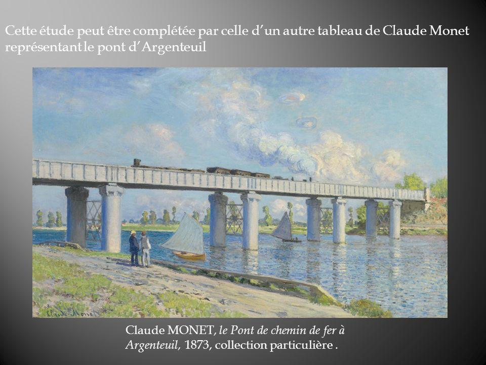 Cette étude peut être complétée par celle dun autre tableau de Claude Monet représentant le pont dArgenteuil Claude MONET, le Pont de chemin de fer à