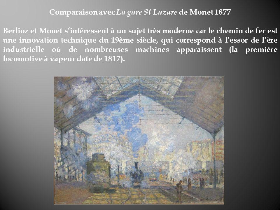 Comparaison avec La gare St Lazare de Monet 1877 Berlioz et Monet sintéressent à un sujet très moderne car le chemin de fer est une innovation techniq
