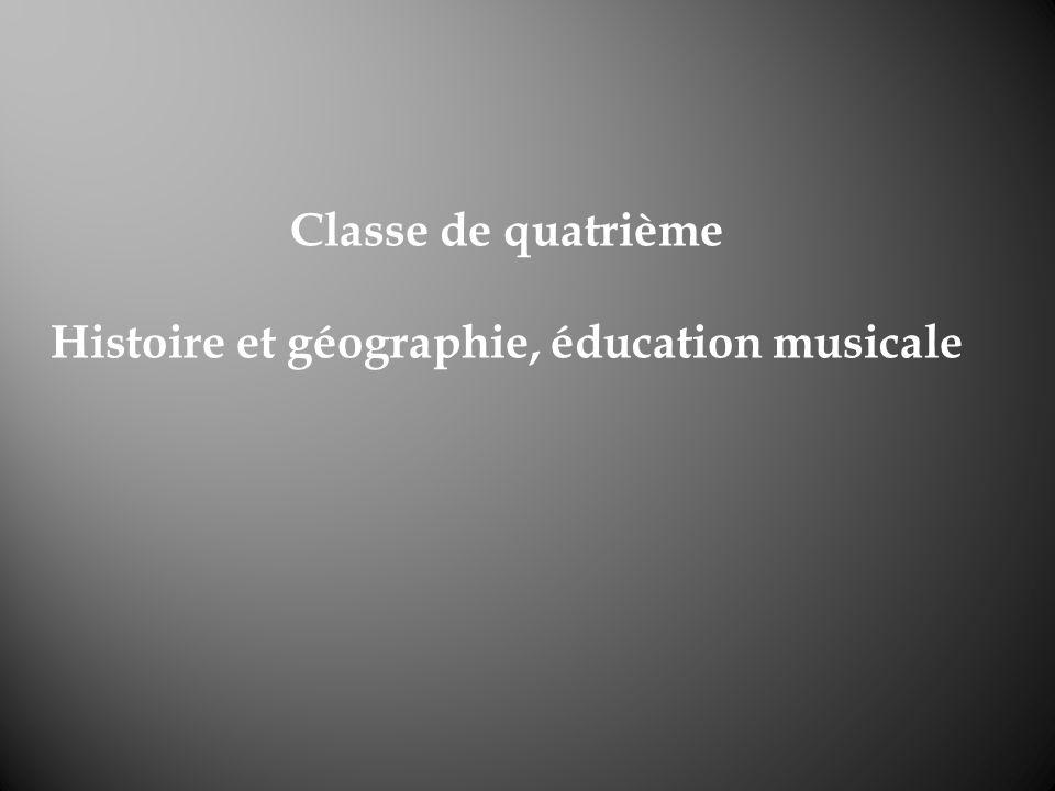 Classe de quatrième Histoire et géographie, éducation musicale