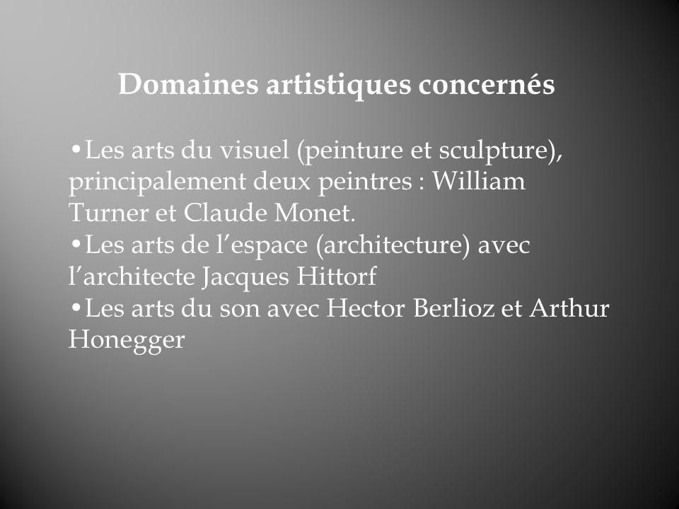 Domaines artistiques concernés Les arts du visuel (peinture et sculpture), principalement deux peintres : William Turner et Claude Monet. Les arts de
