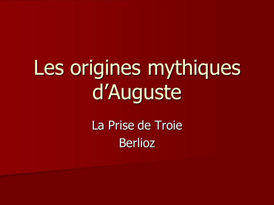 Les origines mythiques dAuguste La Prise de Troie Berlioz