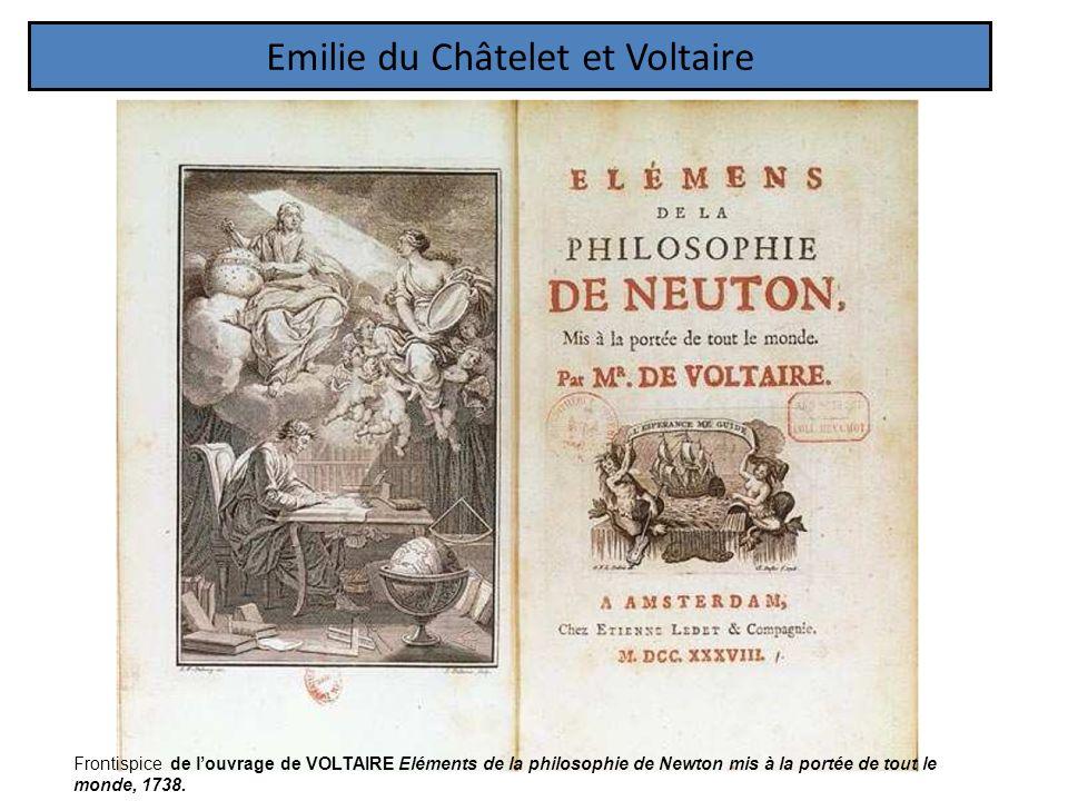 Emilie du Châtelet et Voltaire Frontispice de louvrage de VOLTAIRE Eléments de la philosophie de Newton mis à la portée de tout le monde, 1738.