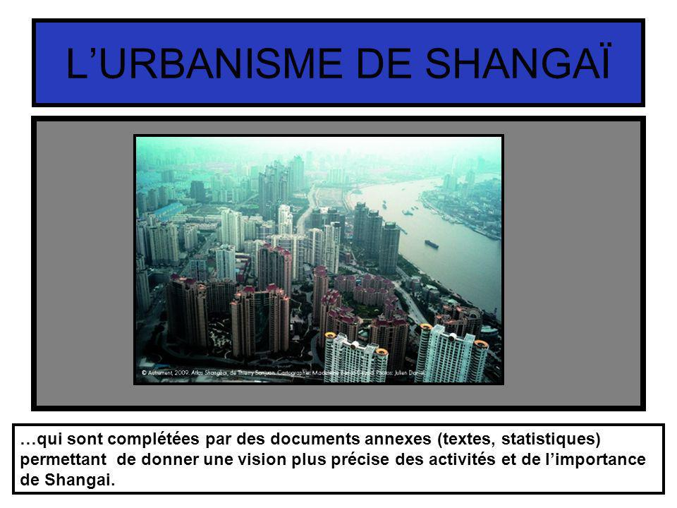 LURBANISME DE SHANGAÏ …qui sont complétées par des documents annexes (textes, statistiques) permettant de donner une vision plus précise des activités