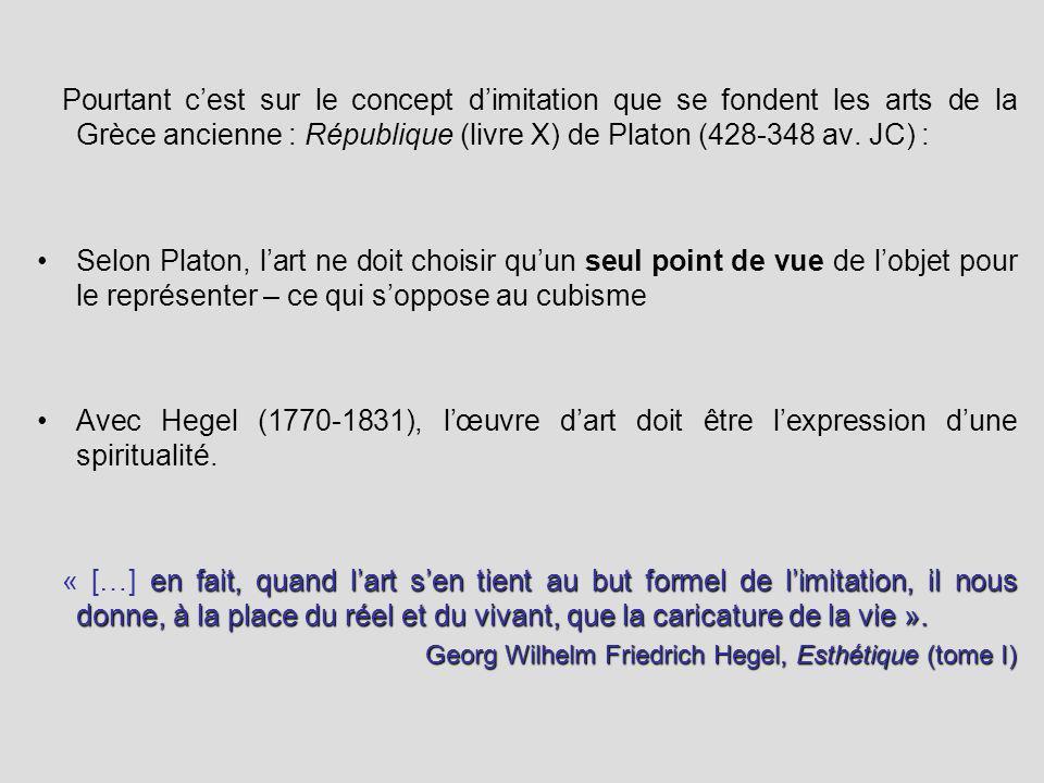 Pourtant cest sur le concept dimitation que se fondent les arts de la Grèce ancienne : République (livre X) de Platon (428-348 av. JC) : Selon Platon,