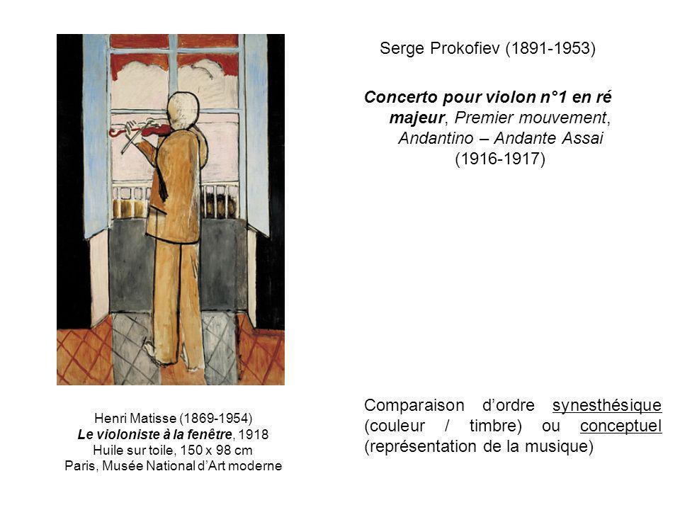 Serge Prokofiev (1891-1953) Concerto pour violon n°1 en ré majeur, Premier mouvement, Andantino – Andante Assai (1916-1917) Henri Matisse (1869-1954)