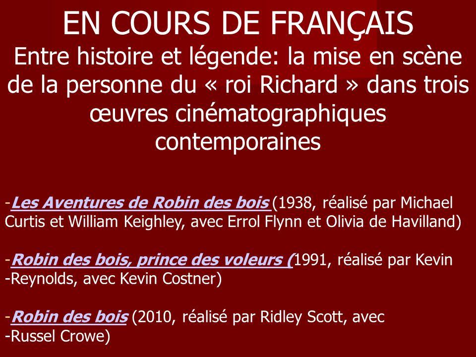 EN COURS DE FRANÇAIS Entre histoire et légende: la mise en scène de la personne du « roi Richard » dans trois œuvres cinématographiques contemporaines
