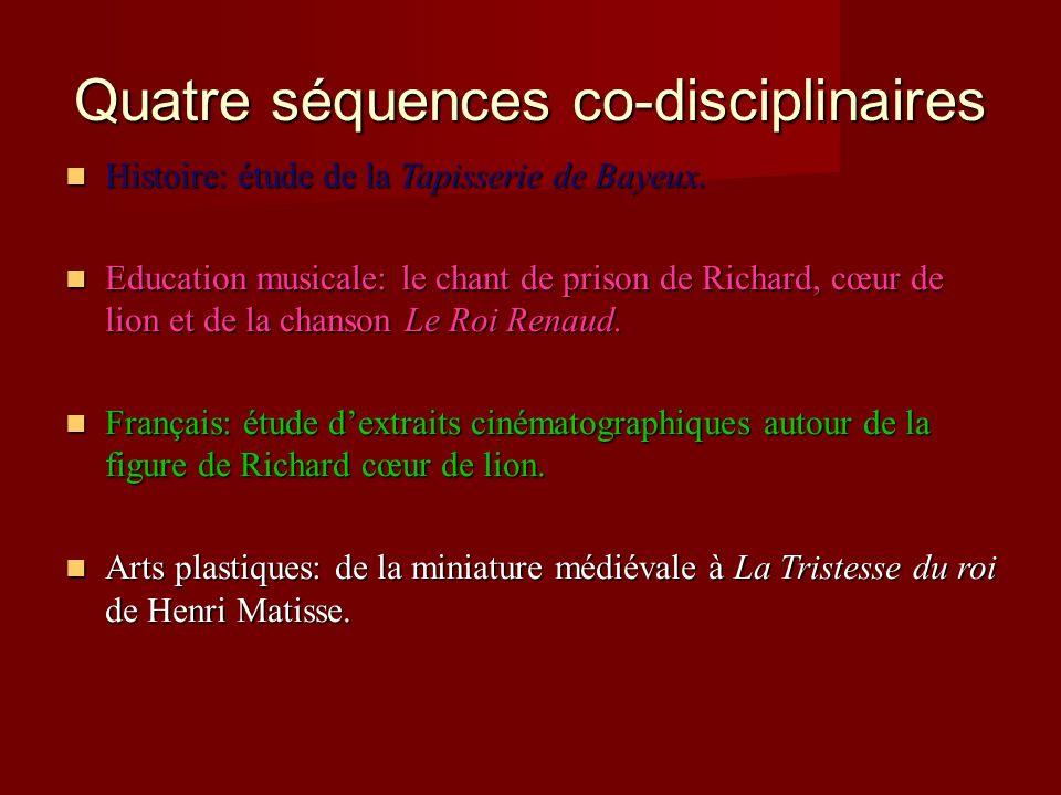 Quatre séquences co-disciplinaires Histoire: étude de la Tapisserie de Bayeux. Histoire: étude de la Tapisserie de Bayeux. Education musicale: le chan
