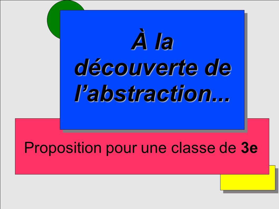 Proposition pour une classe de 3e À la découverte de labstraction...
